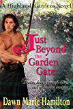 Just Beyond the Garden Gate (Highland Gardens Book 1)