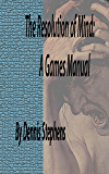 The Resolution of Mind: A Games Manual (English Edition)