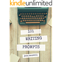 101 Writing Prompts: Break Through Your Writer's Block and Finish Your Novel