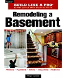 Remodeling a Basement: Expert Advice from Start to Finish (Taunton's Build Like a Pro)