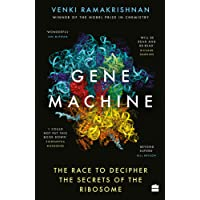 Gene Machine: The Race to Decipher the Secrets of the Ribosome