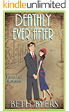 Deathly Ever After: A 1930s Murder Mystery (Poison Ink Mysteries Book 5)