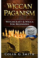 Wiccan Paganism: Witchcraft & Wicca For Beginners Guide Book to Wiccan Basics, Wicca Spells and Magick Ritual (Witchcraft Books 2) Kindle Edition