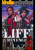 A Hustla'z Life Part 2: Revenge