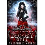 Bloody Hell: A Dark Urban Fantasy Story (The Legacy of a Vampire Witch Book 1)