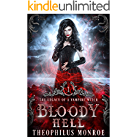 Bloody Hell: A Dark Urban Fantasy Story (The Legacy of a Vampire Witch Book 1) book cover