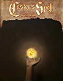 Caster's Spell (A Mage Tale Book 1) (English Edition)