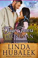 Faye Favors a Foreman: A Historical Western Romance (Brides with Grit Book 11)