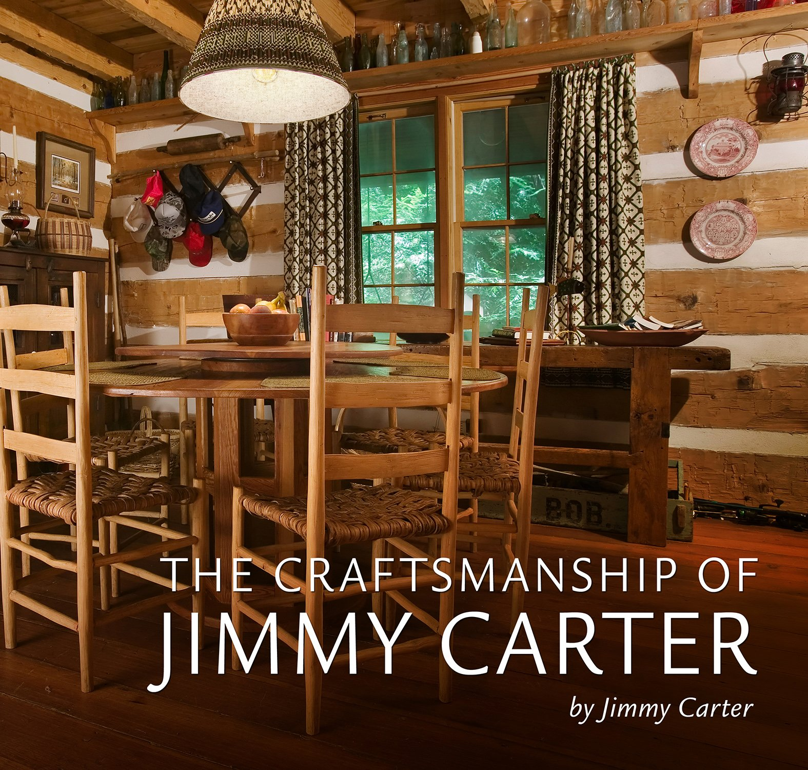 The Craftsmanship Of Jimmy Carter Jimmy Carter 9780881466447