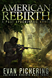 American Rebirth: A Post-Apocalyptic Novel (American Rebirth Series Book 3)