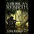 American Rebirth: A Post-Apocalyptic Novel (American Rebirth Series Book 3)