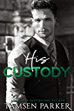 His Custody: A Contemporary Guardian Ward Romance