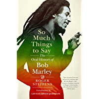 So Much Things to Say: The Oral History of Bob Marley book cover