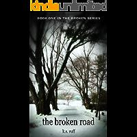 The Broken Road (The Broken Series Book 1)