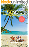 Travel Secrets: Insider Guide to Planning, Affording and Taking more vacations (2017 edition)