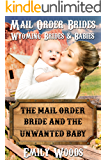The Mail Order Bride and the Unwanted Baby (Wyoming Brides and Babies Book 2)