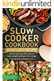 Slow cooker Cookbook: Quick and easy Recipes to lose weight and get into shape (Easy, Healthy and Delicious Low Carb Slow Cooker Series Book 2)