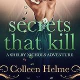 Secrets That Kill: A Shelby Nichols Adventure, Volume 4