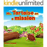 Children's Books : Mr. Tortoise on a Mission: A Folktale lesson on kindness and Forgiveness for kids. (Folktale adventure series Book 3)