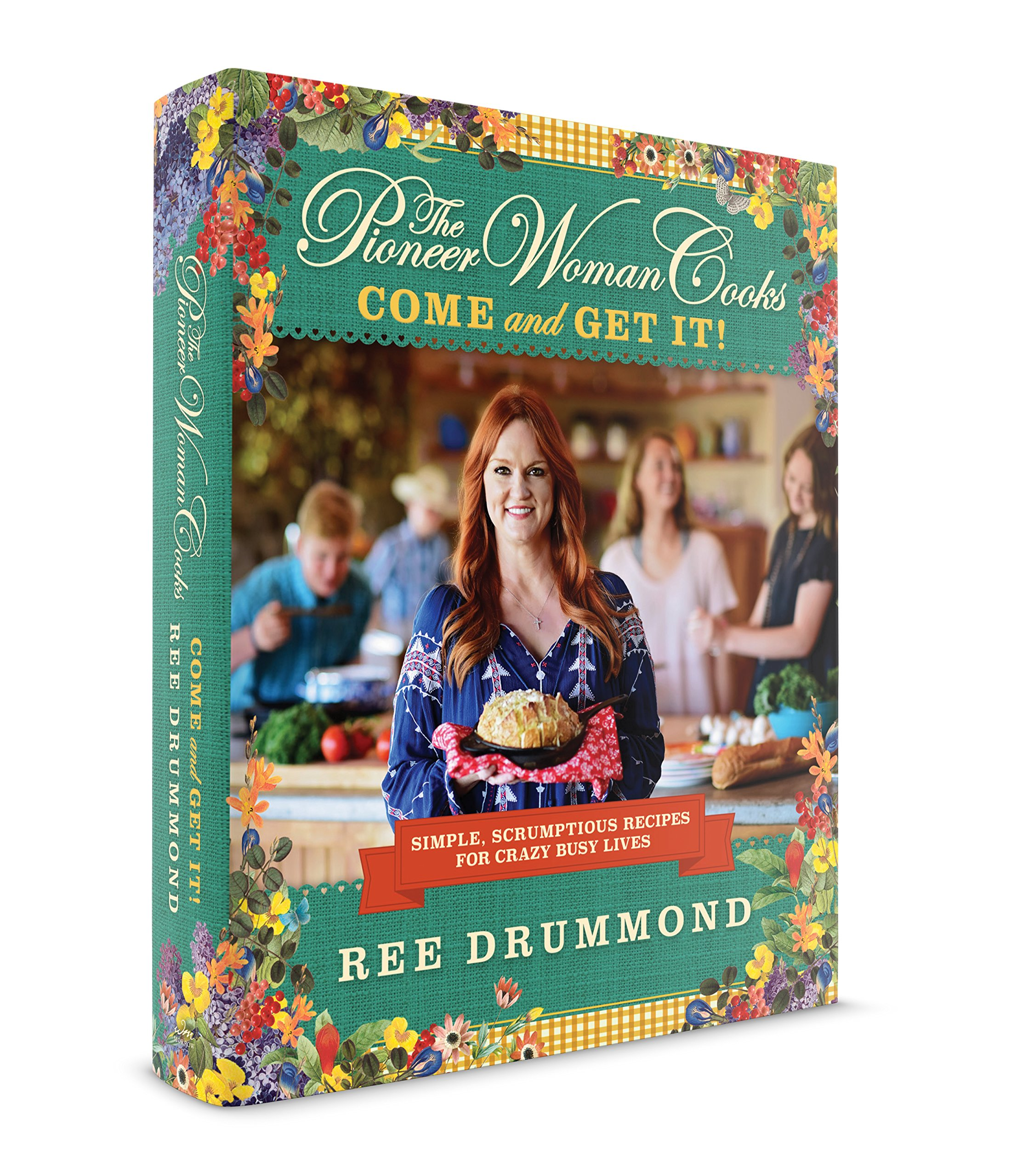 The Pioneer Woman Cooks: Come and Get It!: Simple, Scrumptious Recipes for Crazy Busy Lives by William Morrow Cookbooks
