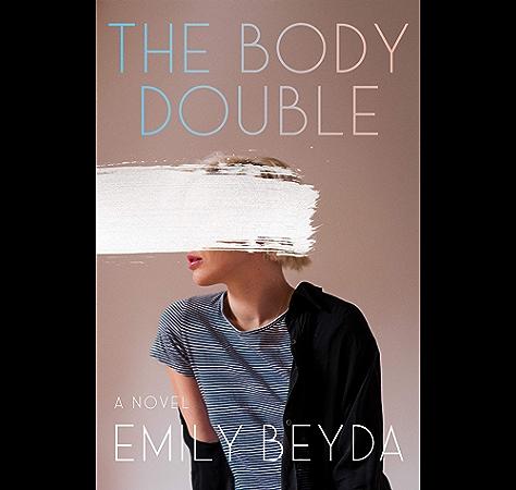 The Body Double A Novel Kindle Edition By Beyda Emily Literature Fiction Kindle Ebooks Amazon Com