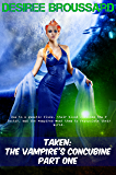 Taken: The Vampire's Concubine: Part One