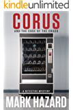 Corus and the Case of the Chaos: A Detective Mystery (English Edition)