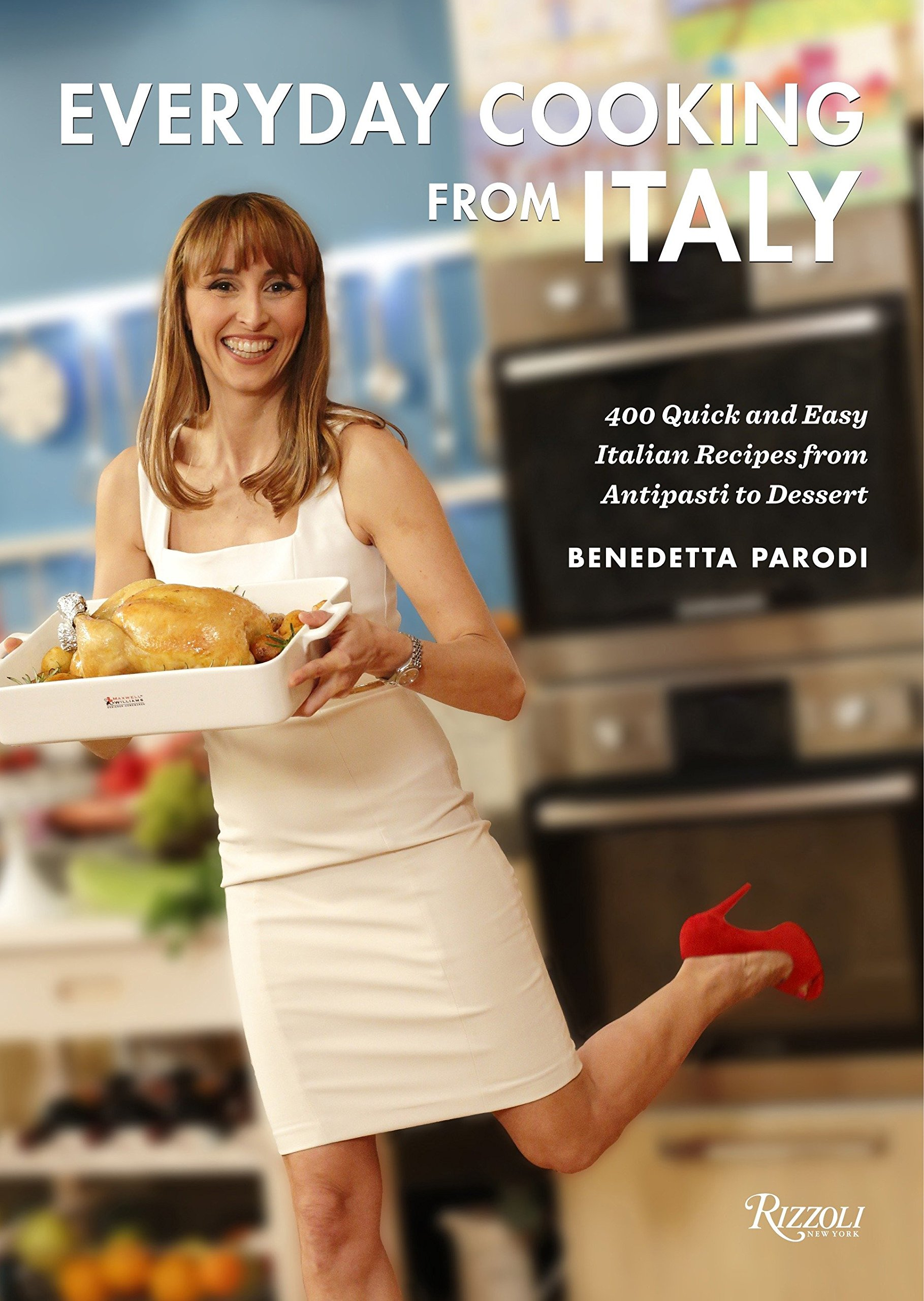 Download Everyday Cooking from Italy: 400 Quick and Easy Italian Recipes from Antipasti to Dessert PDF