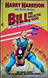Bill, the Galactic Hero: The Final Incoherent Adventure!