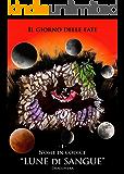 """Nome in codice """"Lune di Sangue"""" (Il giorno delle fate Vol. 1)"""