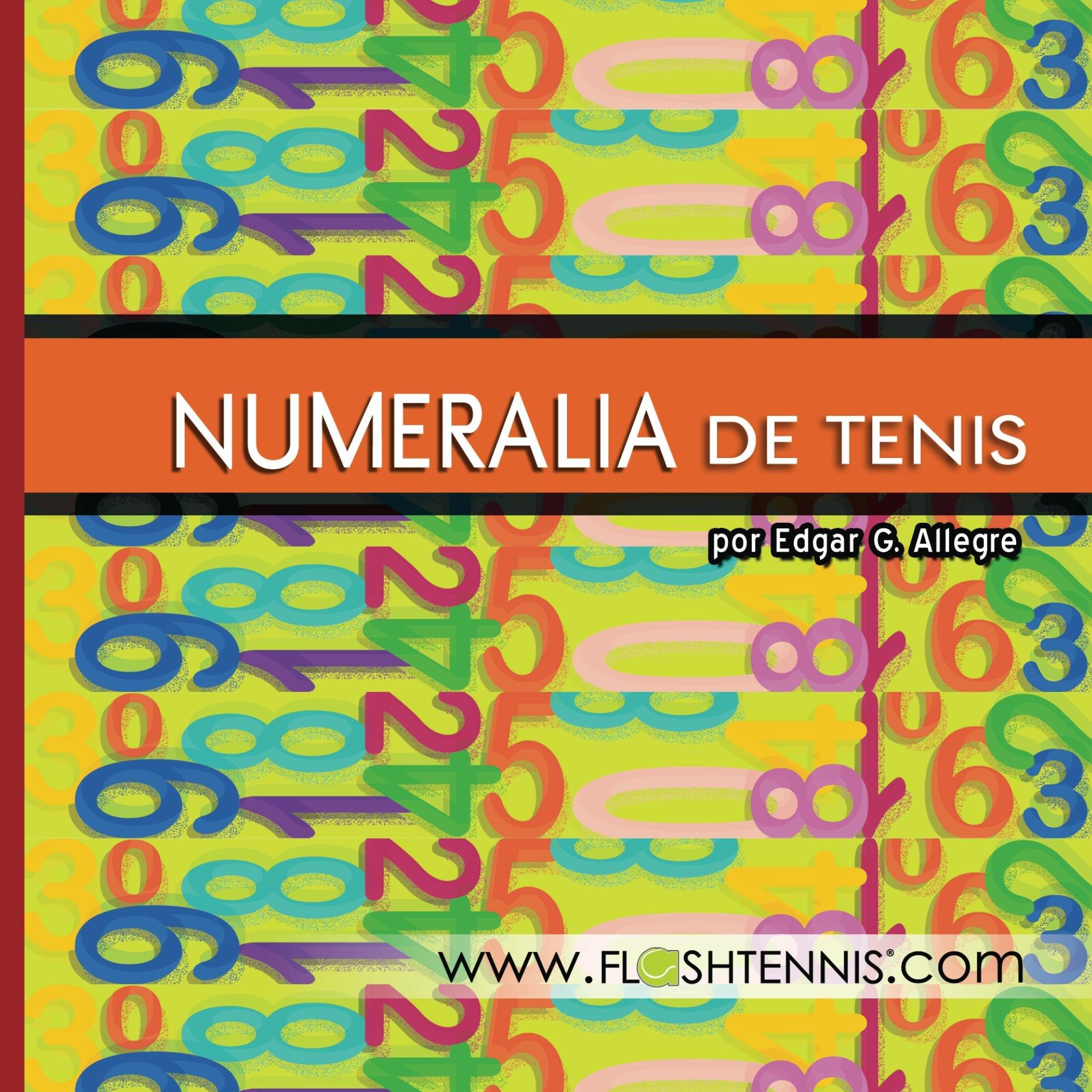 Numeralia de Tenis: Los Números en el Deporte del Tenis (Numeralia 1)