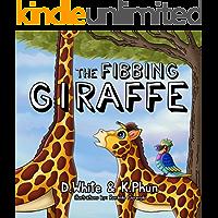 The Fibbing Giraffe : (A hilarious book that teaches pre-school kids about honesty)