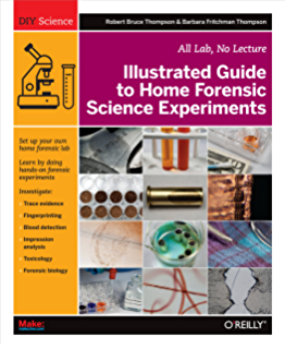 Amazon illustrated guide to home biology experiments all lab illustrated guide to home forensic science experiments all lab no lecture diy science fandeluxe Images