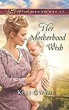 Her Motherhood Wish (Love Inspired Historical)