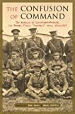 The Confusion of Command: The Memoirs of Lieutenant-General Sir Thomas D'Oyly Snow 1914 -1915