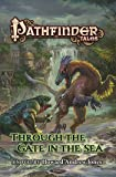 Pathfinder Tales: Through The Gate in the Sea (Pathfinder Tales, 37)