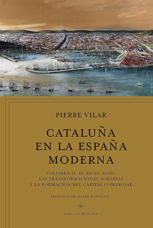 Cataluña en la España moderna, vol. 2: Volumen II. El siglo XVIII ...