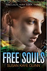 Free Souls (Mindjack: Kira Book 3) Kindle Edition