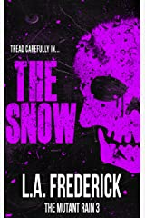 The Snow: A Dystopian Science Fiction Horror (The Mutant Rain Book 3) Kindle Edition