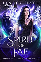 Spirit of the Fae (Dragon's Gift: The Dark Fae Book 4) Kindle Edition