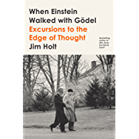 When Einstein Walked with Gödel: Excursions to the Edge of Thought