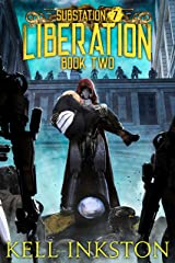 Liberation (Substation 7: Book 2) Kindle Edition