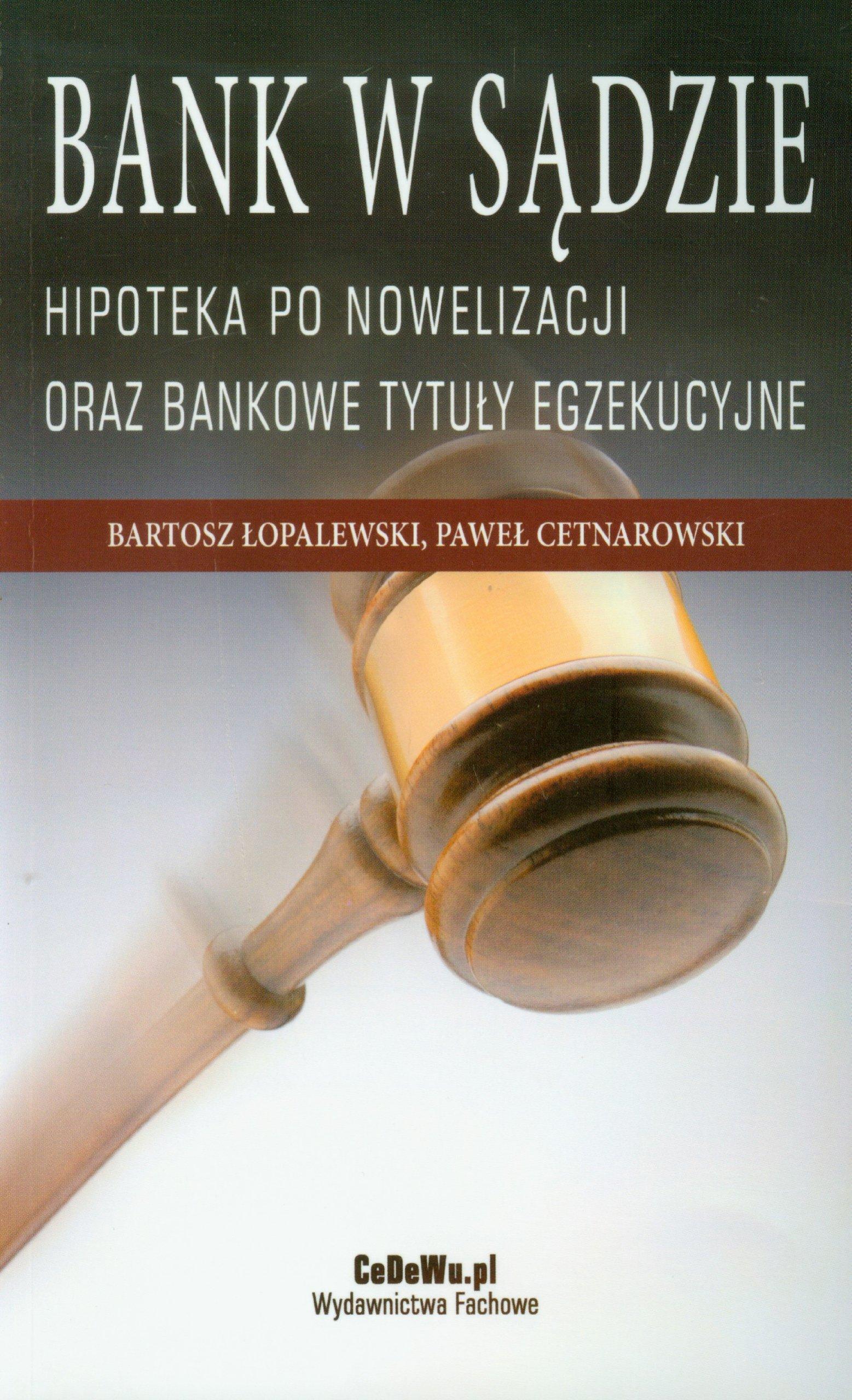 Bank w sadzie Hipoteka po nowelizacji oraz bankowe tytuly egzekucyjne PDF