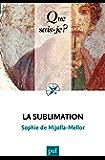 La sublimation: « Que sais-je ? » n° 3727