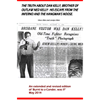 The Truth about Dan Kelly, brother of outlaw Ned Kelly: his escape from the Inferno & the hangman's Noose