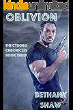 Oblivion (The Cyborg Chronicles Book 3)