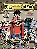 Les Aventures de Loupio, tome 3 : L'Auberge et Autres récits