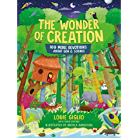 The Wonder of Creation: 100 More Devotions About God and Science (Indescribable Kids)