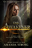 The Awakener (The Watchers of Men Book 1)
