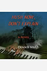 Hush Now, Don't Explain Audible Audiobook